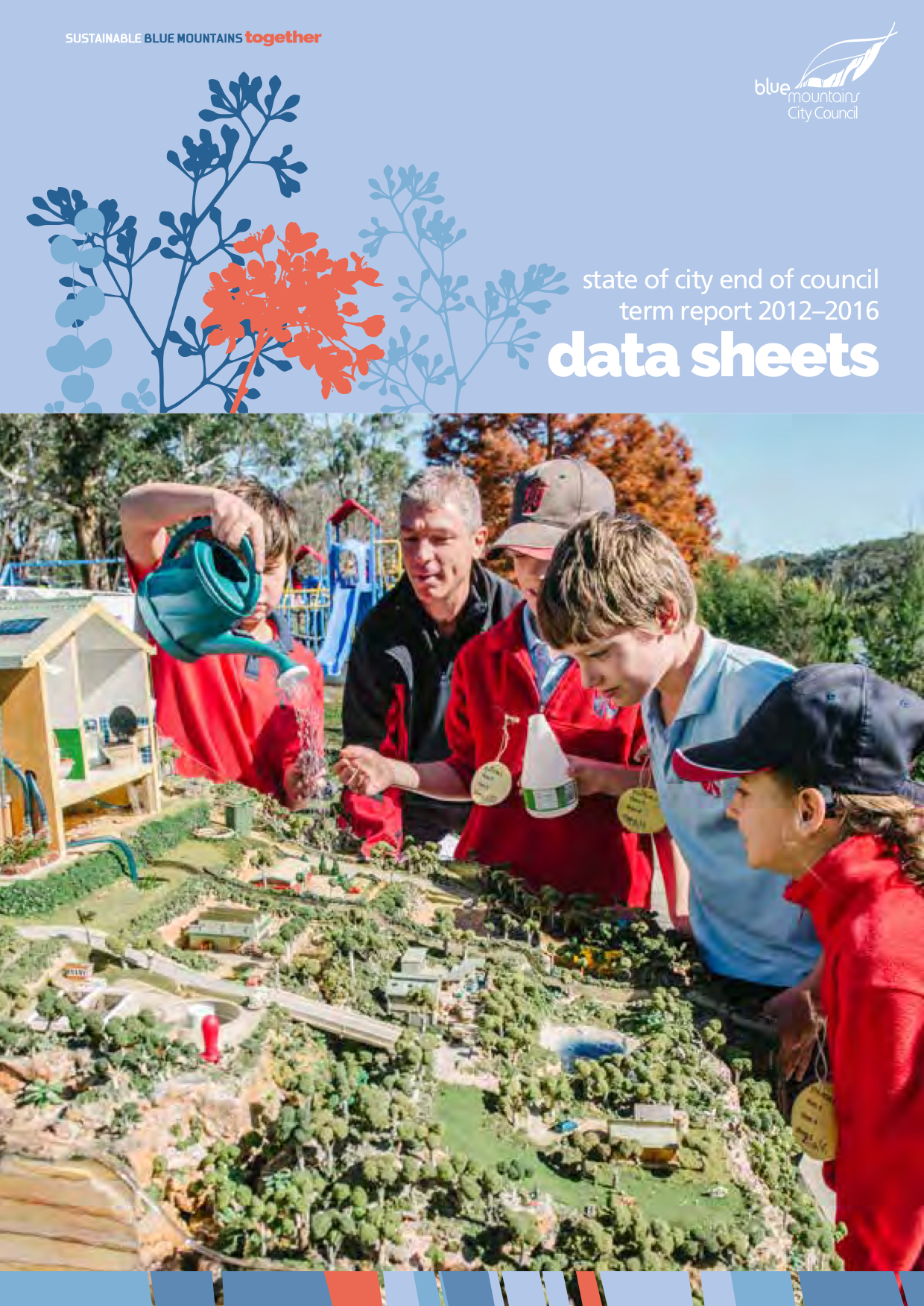 State of City End of Council Term Report 2012-2016 Data Sheets
